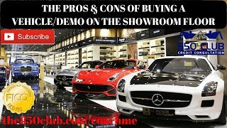 The Pro's & Con's Of Buying/Leasing A Vehicle/Demo Off Of The Showroom Floor At The Dealership