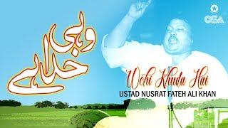 Wohi Khuda Hai | Ustad Nusrat Fateh Ali Khan | official version | OSA Islamic