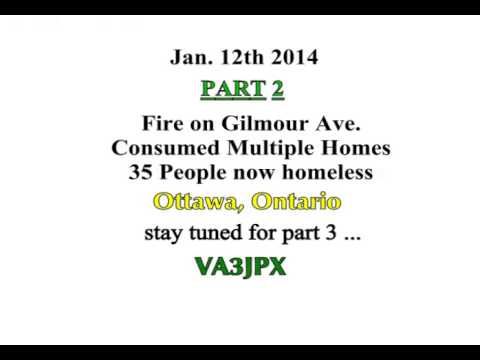 Part 2 - Fire on Gilmour St. Jan 12th 2014