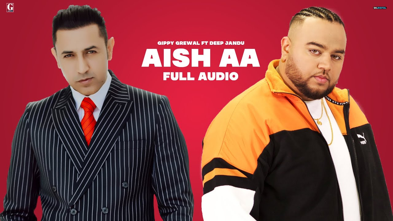 Aish Aa : Gippy Grewal (Official Song) Deep Jandu | Happy Raikoti | Geet MP3