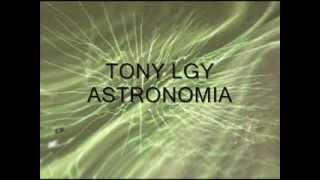 TONY LGY ASTRONOMIA PARTY SONG