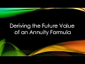 Deriving Future Value of an Annuity Formula