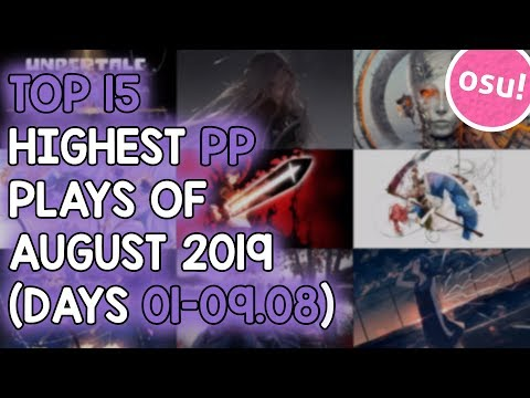 TOP 15 HIGHEST PP PLAYS OF AUGUST 2019 (DAYS 01-09.08) (osu!)