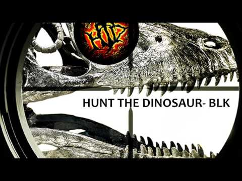 Hunt The Dinosaur- BLK (UNRELEASED FREE DL)