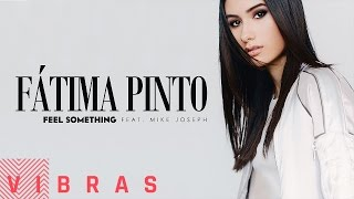Fátima Pinto - Feel Something feat. Mike Joseph (Audio)