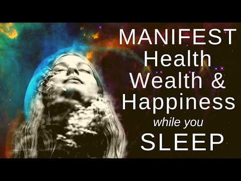 manifest-health,-wealth-and-happiness-while-you-sleep
