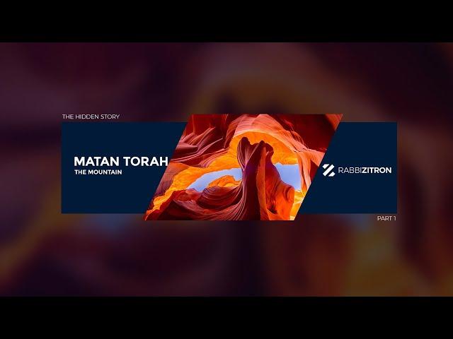 The Hidden Story of Matan Torah Part 1: The Mountain