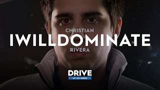 DRIVE: The IWillDominate Story #LCSDRIVE