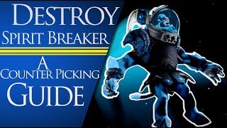 How To Counter Spirit Breaker In Patch 7.06f
