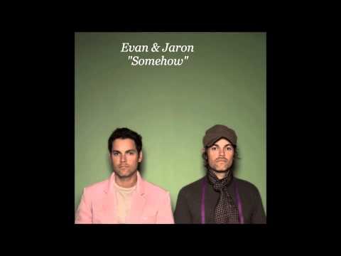 Evan & Jaron - Somehow mp3