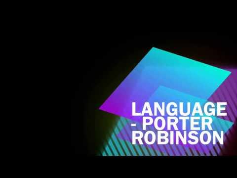 Language (Extended Mix) - Porter Robinson
