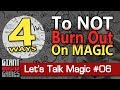 4 Ways To Not Burnt Out on Magic the Gathering: Also Dry Ribs - Let's Talk Magic 06