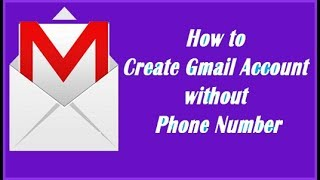 How to Create a Gmail Account Without Phone Number Verification 2017-18