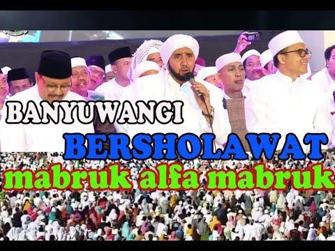 Banyuwangi Bersholawat Bersama Habib Syech Feat. Ahbabul Mustofa Jember ~ Mabruk Alfa Mabruk