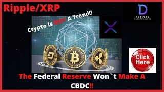 Ripple/XRP-Crypto Isn`t A Trend! The Federal Reserve Won`t Make A CBDC