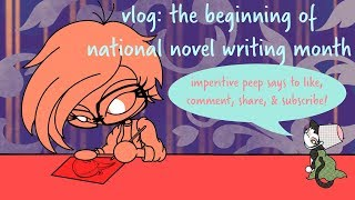 vlog: the beginning of national novel writing month
