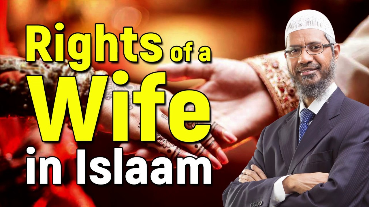 Rights of a Wife in Islam - Dr Zakir Naik
