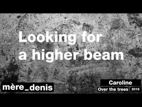 Mère Denis - Caroline | Over the trees