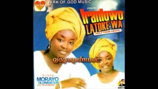 Evang. Morayo Oluwasegun - Iranlowo Latoke Wa (Help From Above)