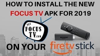HOW TO INSTALL FOCUS TV APK ON YOUR FIRESTICK