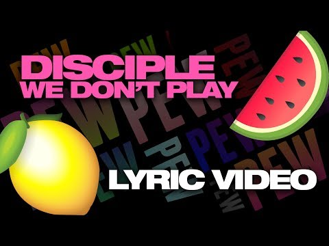 GET LEMON 2?? [Disciple - We Don't Play Megacollab Lyric Video]