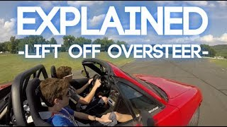 Lift Off Oversteer - Explained