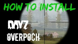 Arma 2: DayZ mod Overpoch - How to install and launch