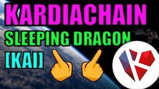 SLEEPING DRAGON CRYPTOCURRENCY | KARDIACHAIN | ACCESSIBLE BLOCKCHAIN FOR MILLIONS