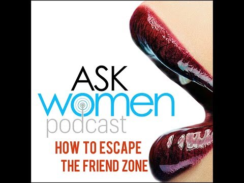 Ask Women: How To Get Out of The Friend Zone