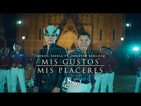 "Adriel Favela  ft. Jonatán Sánchez ""Mis Gustos, Mis Placeres"" (Video Oficial)"