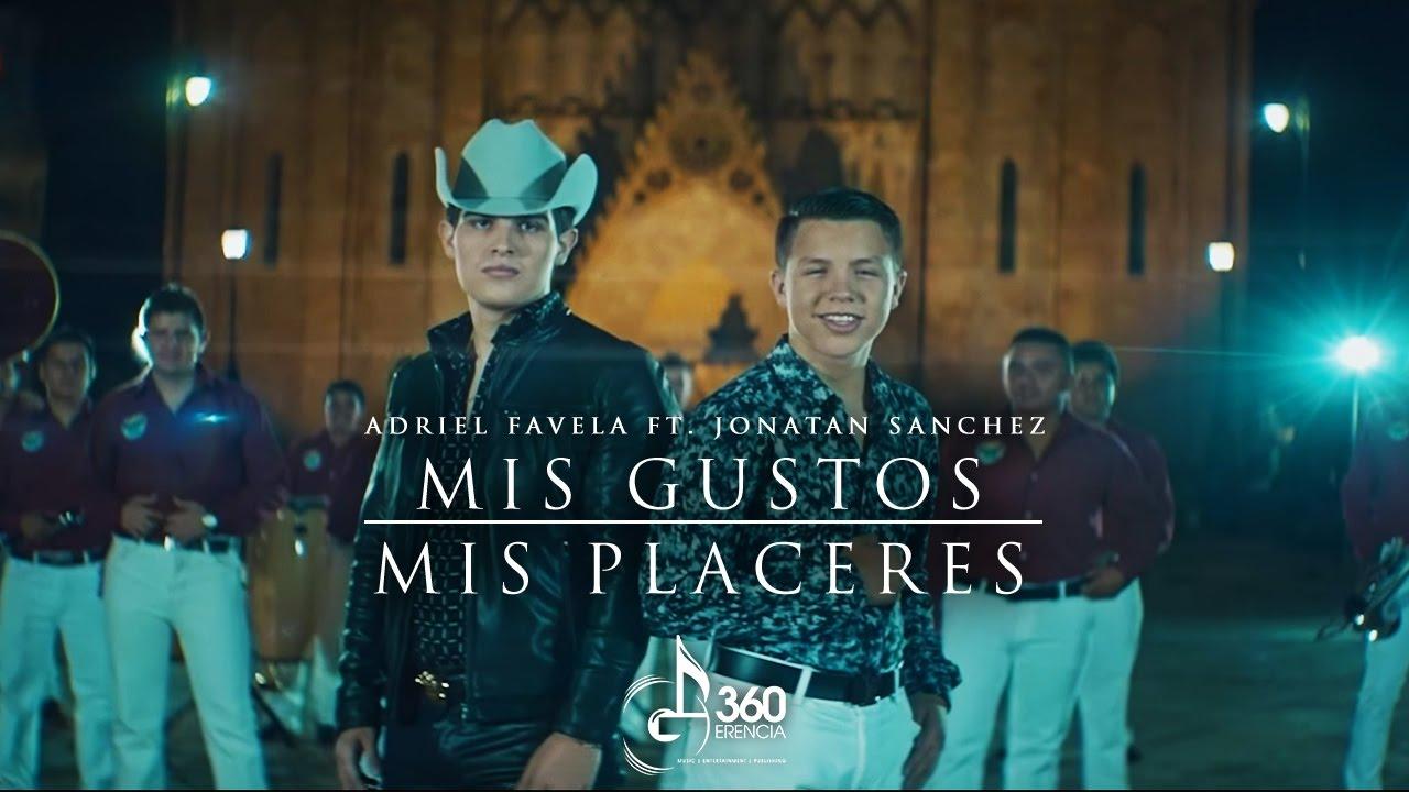 Adriel Favela  ft. Jonatán Sánchez 'Mis Gustos, Mis Placeres' (Video Oficial)