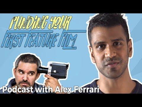 """Funding your first feature film, and building a """"filmmaking empire"""" - Podcast with Alex Ferrari"""