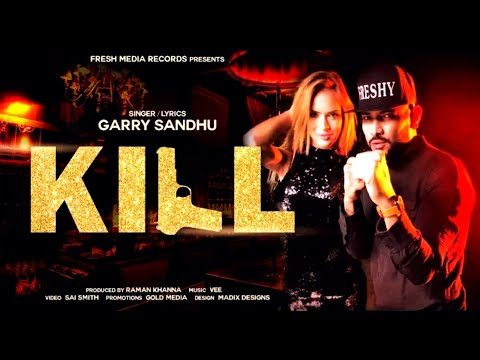 KILL (REMIX VIDEO) - GARRY SANDHU FT. VEE...