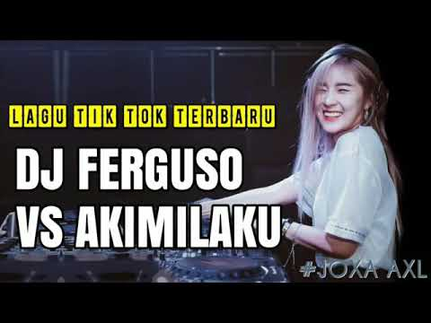DJ  AKIMILAKU TERBARU 2019