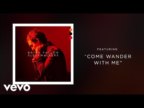 Brian Fallon  Come Wander With Me Audio
