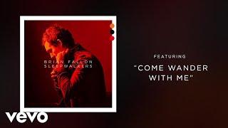 Brian Fallon - Come Wander With Me (Audio)