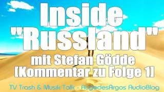 """Inside """"Russland"""" mit Stefan Gödde [Kommentar zu Folge 1]"""