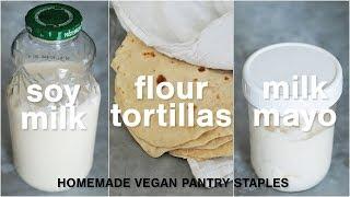How to Make Homemade Soy Milk + Soy Milk Mayo + Vegan Flour Tortillas