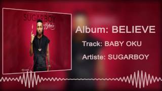 Sugarboy - Baby Oku [Official Audio]