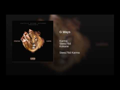Steez76D x Karma - G Ways feat. Kokane (Audio)