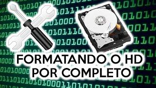 COMO FORMATAR O HD POR COMPLETO
