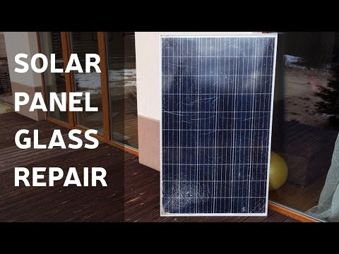 How To Repair Solar Panel Broken Glass