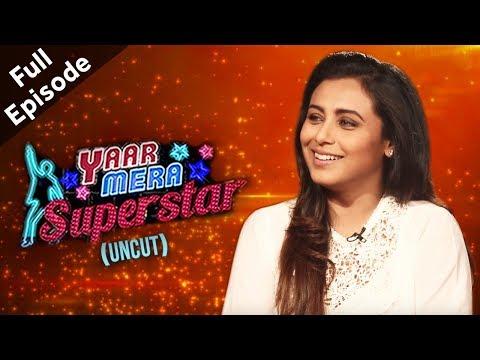 'Hichki' Star Rani Mukerji Up And Candid On Yaar Mera Superstar 2 | Full Episode
