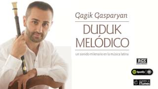 Duduk Melódico. Gagik Gasparyan. Full album
