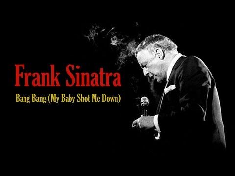 Frank Sinatra  Bang Bang My Ba Shot Me Down