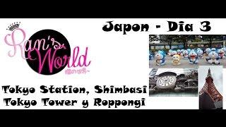 Japon - Vlog 3 - Tokyo Station, Shimbasi, Tokyo Tower y Roppongi Hills