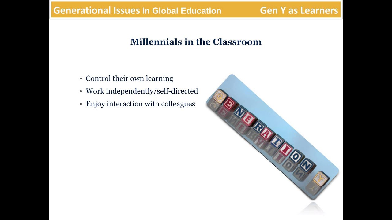 generational issues in global education the millennial generation generational issues in global education the millennial generation gen y