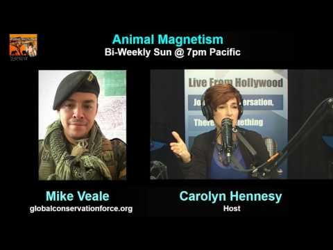 Animal Magnetism, May 28, 2017 w/ Mike Veale of Global Conservation Force