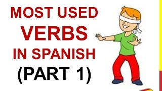 Spanish Lesson 31 - 100 Most common VERBS in Spanish PART 1 Most used Spanish basic words for kids