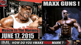 MAXX GUNS! - Muscle In The Morning June 17, 2015
